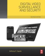 Digital Video Surveillance and Security - Anthony Caputo