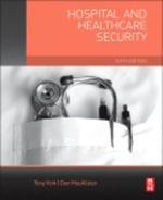Hospital and Healthcare Security - Tony W York