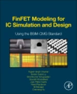 FinFET Modeling for IC Simulation and Design : Using the BSIM-CMG Standard - Yogesh Singh Chauhan