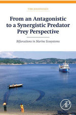 From an Antagonistic to a Synergistic Predator Prey Perspective : Bifurcations in Marine Ecosystem - Tore Johannessen