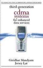 Third Generation CDMA Systems for Enhanced Data Services - Giridhar Mandyam