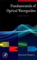 Fundamentals of Optical Waveguides - Katsunari Okamoto