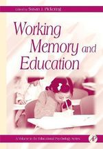 Working Memory and Education : Educational Psychology (Academic)