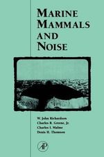 Marine Mammals and Noise - W. John Richardson