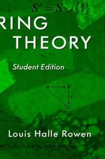 Ring Theory, 83 :  Student Edition - Louis Halle Rowen