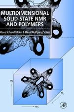 Multidimensional Solid-State NMR and Polymers - Klaus Schmidt-Rohr