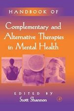 Handbook of Complementary and Alternative Therapies in Mental Health - Scott M. Shannon