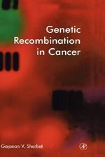Genetic Recombination in Cancer - G. V. Sherbet
