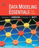 Data Modeling Essentials : Morgan Kaufmann Series in Data Management Systems - Graeme Simsion