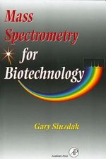 Mass Spectrometry for Biotechnology - Gary Siuzdak