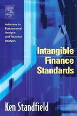 Intangible Finance Standards : Advances in Fundamental Analysis and Technical Analysis - Ken Standfield