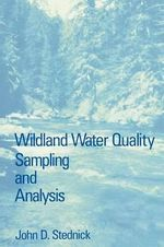 Wildland Water Quality Sampling and Analysis - John D. Stednick