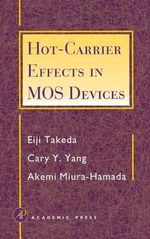Hot-carrier Effects in MOS Devices - Eiji Takeda