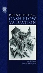Principles of Cash Flow Valuation : An Integrated Market-Based Approach - Joseph Tham