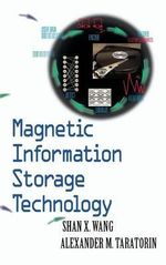 Magnetic Information Storage Technology : Electromagnetism - Shan X. Wang