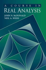 A Course in Real Analysis - Neil A. Weiss