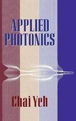 Applied Photonics : Fundamentals and Applications - Chai Yeh