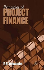 Principles of Project Finance - E. R. Yescombe