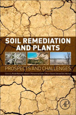 Soil Remediation and Plants : Prospects and Challenges: Prospects and Challenges