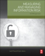 Measuring and Managing Information Risk : A FAIR Approach - Jack Freund