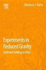 Experiments in Reduced Gravity : Sediment Settling on Mars - Nikolaus Kuhn