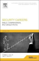Security Careers : Skills, Compensation, and Career Paths - Stephen W. Walker