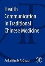 Health Communication in Traditional Chinese Medicine - Anika Niambi Al-Shura
