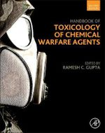 Handbook of Toxicology of Chemical Warfare Agents - Ramesh C. Gupta