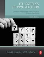 The Process of Investigation : Concepts and Strategies for Investigators in the Private Sector - John Tsukayama