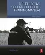 The Effective Security Officer's Training Manual - Ralph Brislin