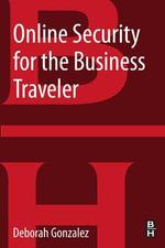 Online Security for the Business Traveler - Deborah Gonzalez