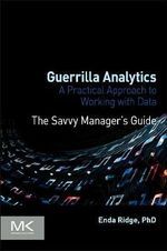Guerrilla Analytics : A Practical Approach to Working with Data - Enda Ridge
