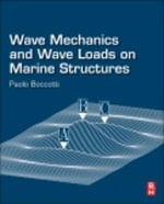 Wave Mechanics and Wave Loads on Marine Structures - Paolo Boccotti
