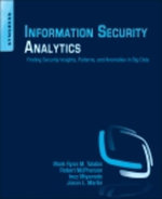 Information Security Analytics : Finding Security Insights, Patterns, and Anomalies in Big Data - Mark Talabis