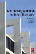 Self-Sensing Concrete in Smart Structures - Baoguo Han