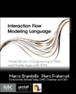 Interaction Flow Modeling Language : Model-Driven UI Engineering of Web and Mobile Apps with IFML - Marco Brambilla