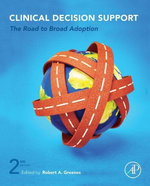 Clinical Decision Support : The Road to Broad Adoption