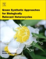 Green Synthetic Approaches for Biologically Relevant Heterocycles - Goutam Brahmachari