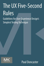 The UX Five-Second Rules : Guidelines for User Experience Design's Simplest Testing Technique - Paul Doncaster