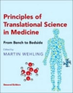 Principles of Translational Science in Medicine : From Bench to Bedside