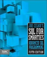 Joe Celko's SQL for Smarties : Advanced SQL Programming - Joe Celko