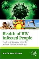 Health of HIV Infected People : Food, Nutrition and Lifestyle Without Antiretroviral Drugs
