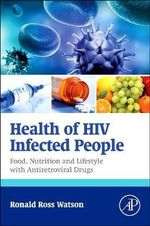 Health of HIV Infected People : Food, Nutrition and Lifestyle with Antiretroviral Drugs