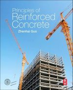 Principles of Reinforced Concrete - Zhenhai Guo
