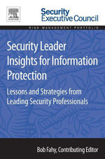 Security Leader Insights for Information Protection : Lessons and Strategies from Leading Security Professionals