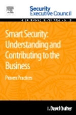 Smart Security : Understanding and Contributing to the Business: Proven Practices - J. David Quilter