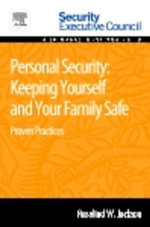 Personal Security : Keeping Yourself and Your Family Safe: Proven Practices - Rosalind Jackson