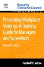 Preventing Workplace Violence : A Training Guide for Managers and Supervisors: Proven Practices - Rosalind Jackson