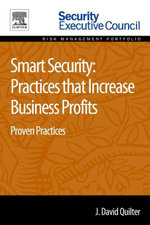 Smart Security : Practices that Increase Business Profits: Proven Practices - J. David Quilter