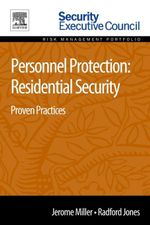 Personnel Protection : Residential Security: Proven Practices - Jerome Miller